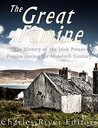 The Great Famine: The History of the Irish Potato Famine during the Mid-19th Century