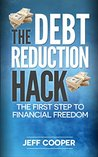 The Debt Reduction Hack: The First Step To Financial Freedom