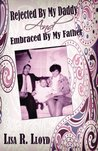 Rejected By My Daddy, Embrace By My Father