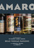 Amaro: The Spirited World of Bittersweet, Herbal Liqueurs with Cocktails, Recipes, and Formulas