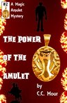 The Power of the Amulet (Magic Amulet Mystery #2)