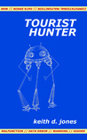 Tourist Hunter by Keith D. Jones