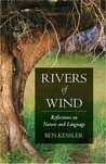 Rivers of Wind: Reflections on Nature and Language