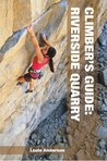 Climber's Guide: Riverside Quarry, 2nd Edition