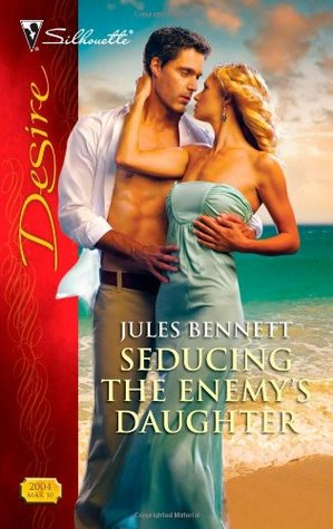 Seducing the Enemy's Daughter by Jules Bennett