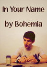 In Your Name by Bohemia (AO3)