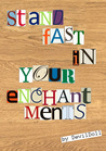 Stand Fast in Your Enchantments