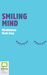 Smiling Mind: Mindfulness for Everyone, Everyday