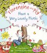Florentine and Pig Have A Very Lovely Picnic (Florentine & Pig)