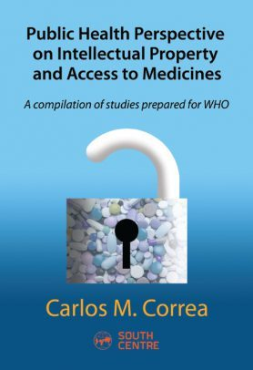Public Health Perspective on Intellectual Property and Access to Medicines: A compilation of studies prepared for WHO