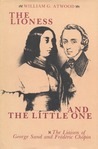 The Lioness and the Little One: The Liaison of George Sand and Frederic Chopin
