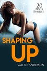 Erotica: Shaping Up (New Adult Romance Multi Book Mega Bundle Erotic Sex Tales Taboo Box Set)(New Adult Erotica, Contemporary Coming Of Age Fantasy, Fetish)