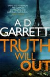 Truth Will Out by A.D. Garrett