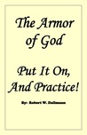 The Armor of God - Put It On, And Practice!