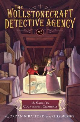 The Case of the Counterfeit Criminals (The Wollstonecraft Detective Agency, #3)