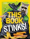 This Book Stinks!: Gross Garbage, Rotten Rubbish, and the Science of Trash