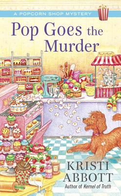 Pop Goes the Murder (Popcorn Shop Mystery #2)