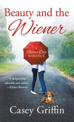 Beauty and the Wiener (A Rescue Dog Romance, #2)
