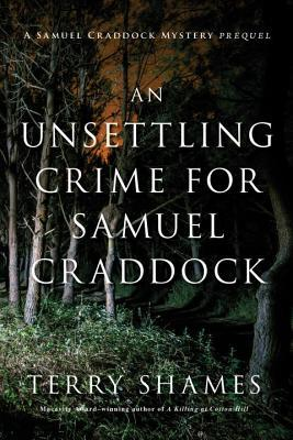An Unsettling Crime for Samuel Craddock  (Samuel Craddock Mystery, #6)