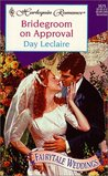 Bridegroom on Approval by Day Leclaire