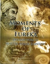 Moments of Eureka: Life and Work of Selected Indian Scientists