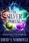 The Silver Portal (Weapons of Power, #1)