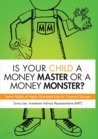 Is Your Child a Money Master or a Money Monster? by Sunny  Lee