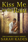 Kiss Me in the Rain (Tanner Family, Book 1)