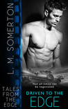 Driven to the Edge (Tales from the Edge, #7)