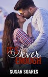 It's Never Enough (Never, #1)