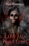 Love and World Eaters: A Short Story