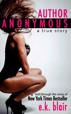 Author Anonymous by E.K. Blair — Reviews, Discussion, Bookclubs, Lists