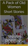 A Pack of Old Women: Short Stories