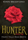 Hunter (Fairy Tale Bad Boys #1)