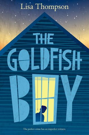 The Goldfish Boy by Lisa   Thompson