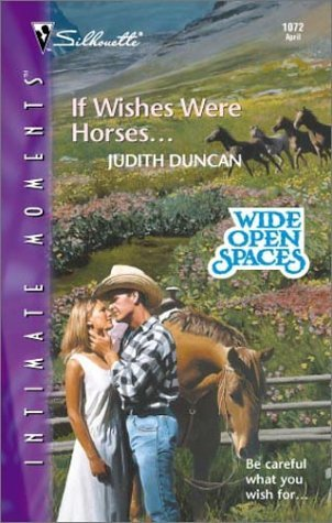 If Wishes Were Horses... by Judith Duncan
