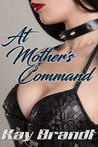 At Mother's Command