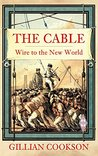 Cable: Wire to the New World (Revealing History)