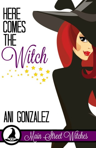 Here Comes The Witch (Main Street Witches #1)