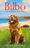 Bilbo the Lifeguard Dog: A true story of friendship and heroism