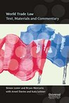 World Trade Law Text, Materials and Commentary (Indian Economy Reprint): Text, Materials and Commentary - First Indian Reprint