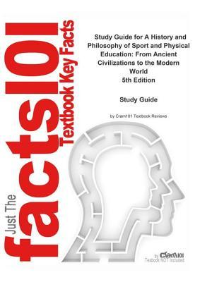 A History and Philosophy of Sport and Physical Education, from Ancient Civilizations to the Modern World: World History, World History