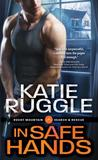 In Safe Hands by Katie Ruggle