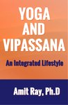 Yoga and Vipassana: An Integrated Life Style
