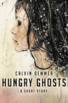 Hungry Ghosts (Dark Celebrations, #1)
