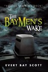 """The Baymen's Wake : """"Voices from my Deck"""""""