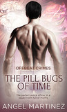 The Pill Bugs of Time (Offbeat Crimes #2)