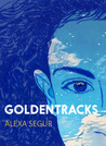 Goldentracks by Alexa Segur
