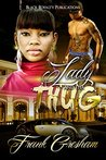 Lady and tha Thug: A Love Story