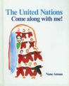 The United Nations: Come Along With Me!